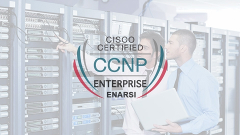 Khóa học CCNP Enterprise ENARSI (300-410) Bootcamp Training