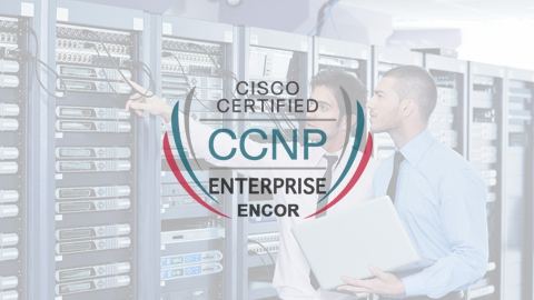 Khóa học CCNP Enterprise CORE (ENCOR 300-401) Bootcamp Training